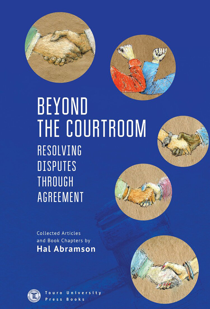 Beyond The Courtroom - Resolving Disputes Through Agreement
