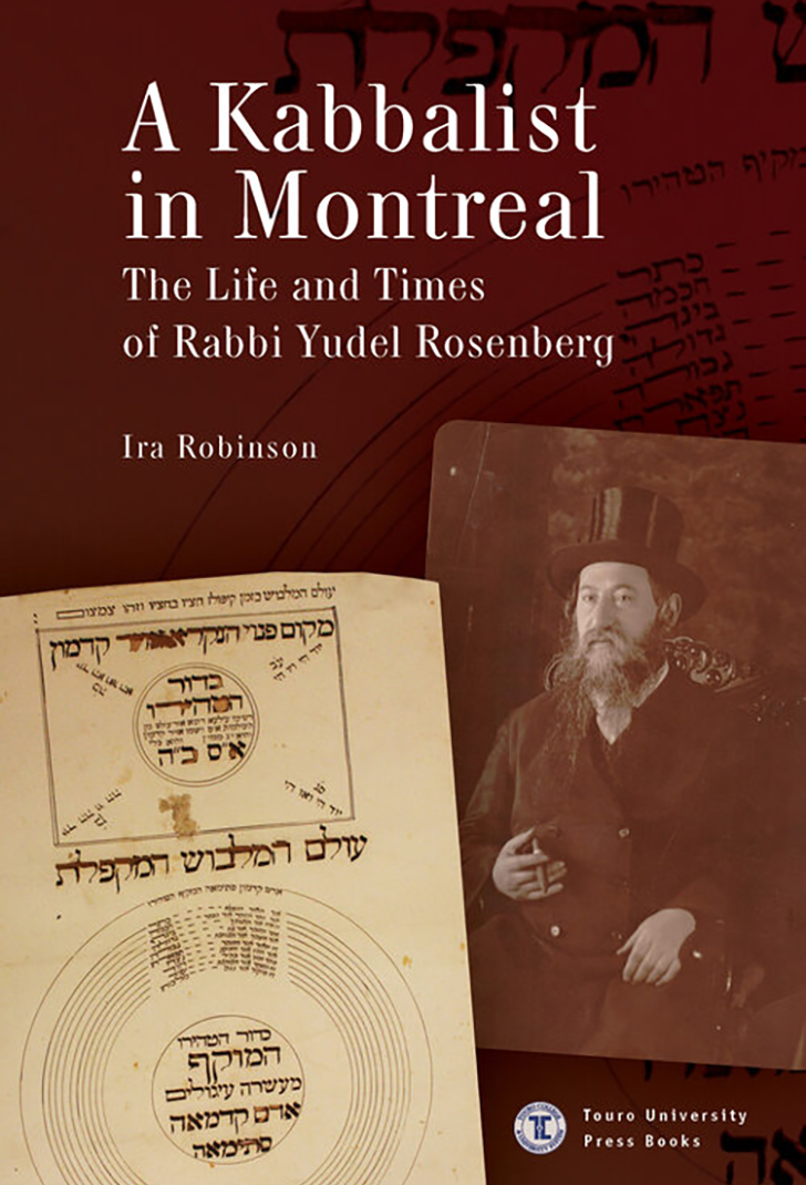 A Kabbalist in Montreal: The Life and Times of Rabbi Yudel Rosenberg