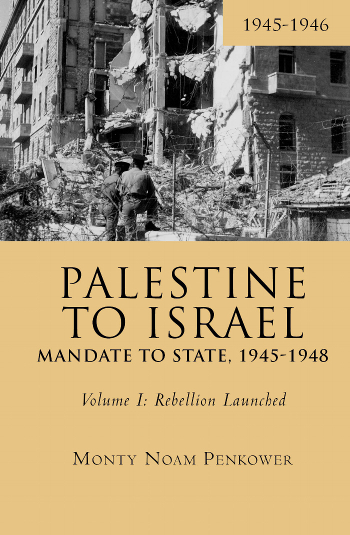 Palestine to Israel: Mandate to State, 1945-1948, Volume I
