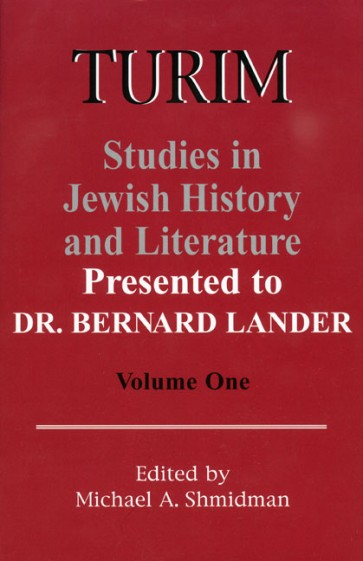 TURIM: Studies in Jewish History and Literature Presented to Dr. Bernard Lander Volume One