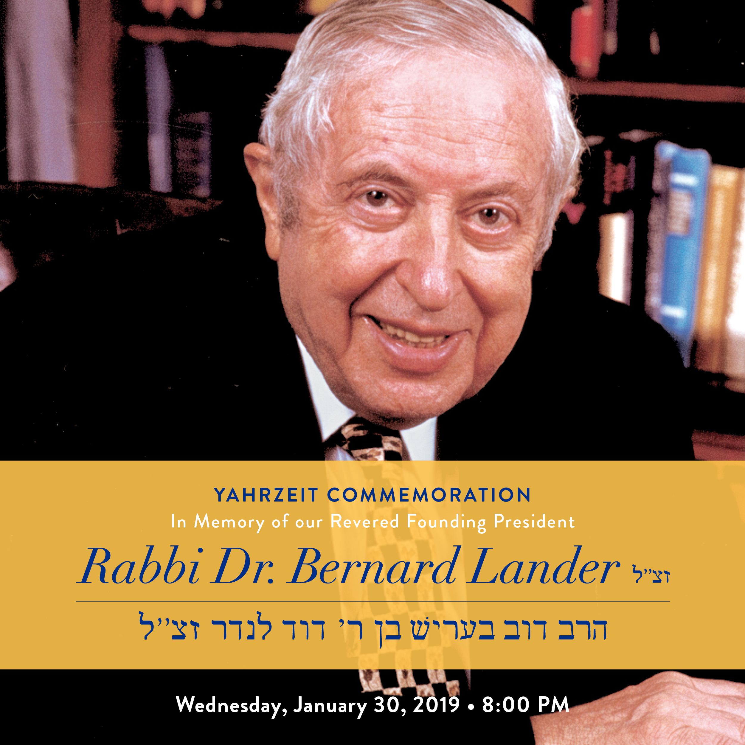 Rabbi Dr. Bernard Lander Yahrzeit Commemoration, January 30, 2019